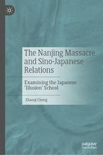 The Nanjing Massacre and Sino-Japanese Relations  - Zhaoqi Cheng