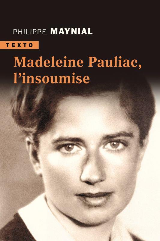 Madeleine Pauliac ; l'insoumise