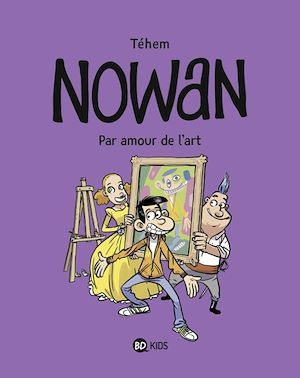 Nowan t.1 ; par amour de l'art
