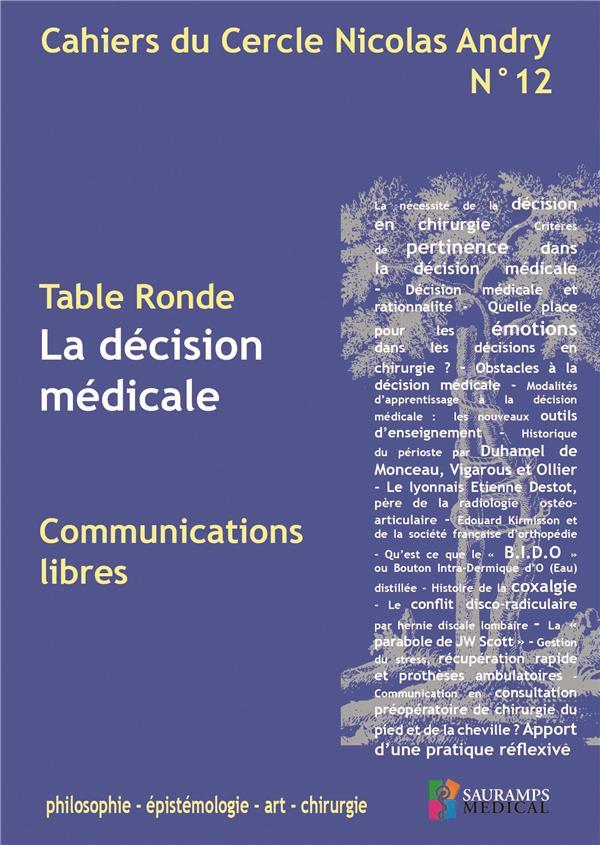Cahiers du cercle nicolas andry n.12 ; la decision medicale ; philo, epidemiologie, art, chirurgie