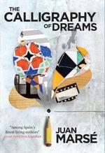 Vente Livre Numérique : The Calligraphy of Dreams  - Juan Marse