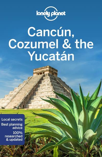 Cancun, Cozumel & the Yucatan (8e édition)