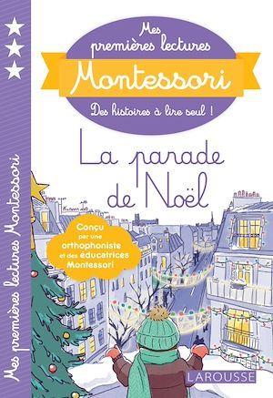 Mes premières lectures Montessori ; la parade de Noël !