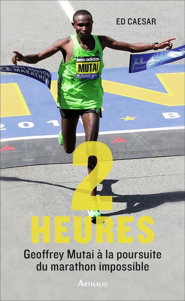 deux heures ; Geoffrey Mutai à la poursuite du marathon impossible