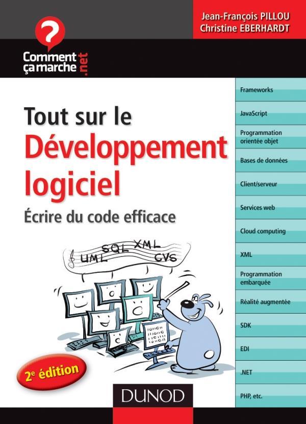 Tout sur le développement logiciel ; écrire du code efficace (2e édition)