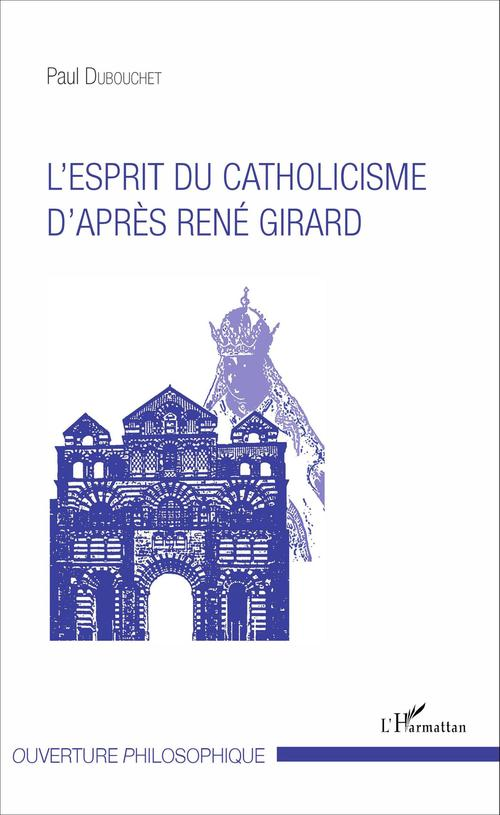 Esprit du catholicisme d'après René Girard