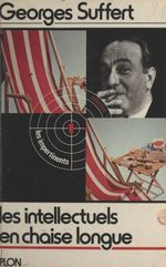Les intellectuels en chaise longue  - Georges Suffert