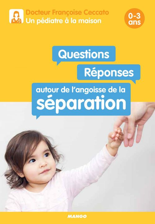 Questions / Réponses autour de l'angoisse de la séparation