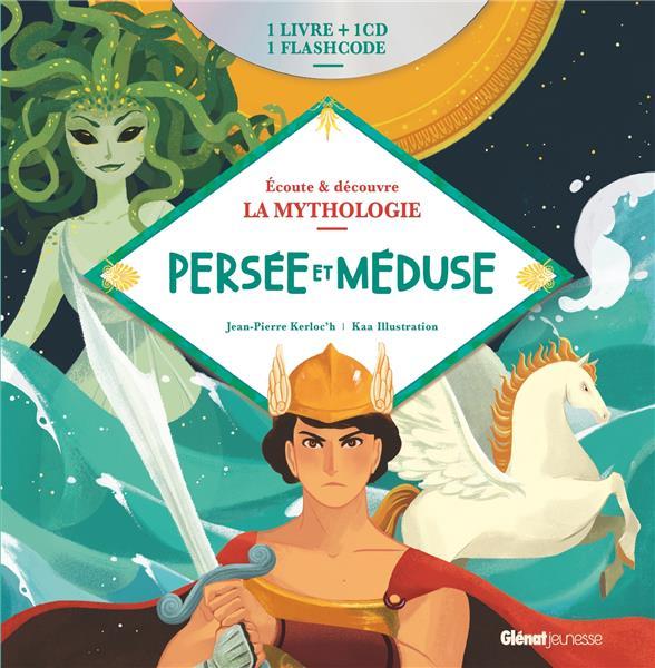 écoute et découvre la mythologie ; Persée et Méduse