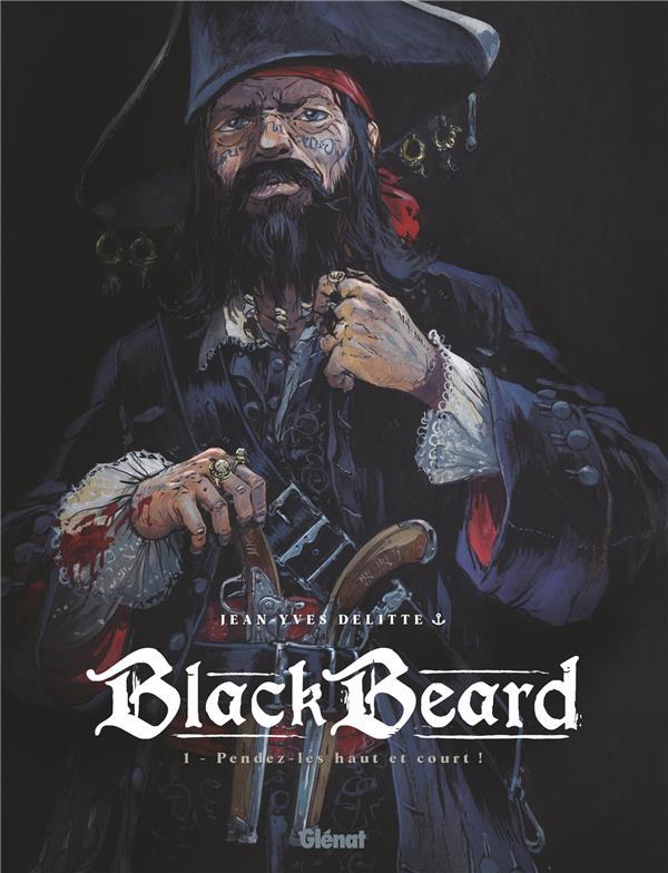 Black Beard T.1 ; pendez-les haut et court !