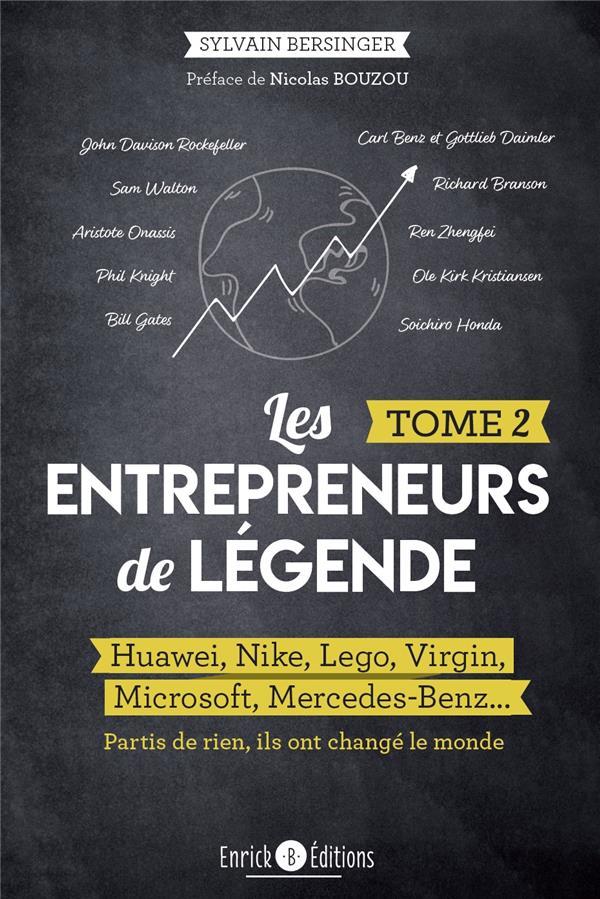 Les entrepreneurs de légende t.2 ; huawei, Nike, Lego, Virgin, Microsoft, Mercedes-Benz...