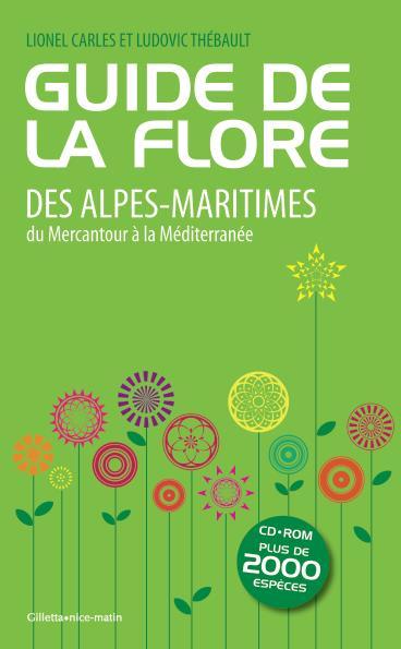 guide de la flore des Alpes-Maritimes, du Mercantour à la Méditerranée