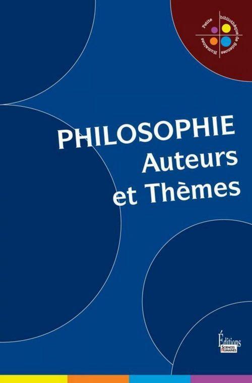 Philosophie ; auteurs et thèmes