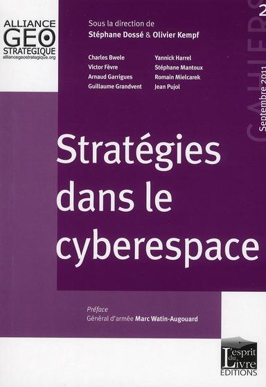Cahiers de l'alliance géostratégique T.2 ; stratégies dans le cyberespace