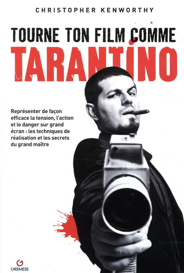 Tourne ton film comme Tarantino ; représenter de façon efficace la tension, l'action et le danger