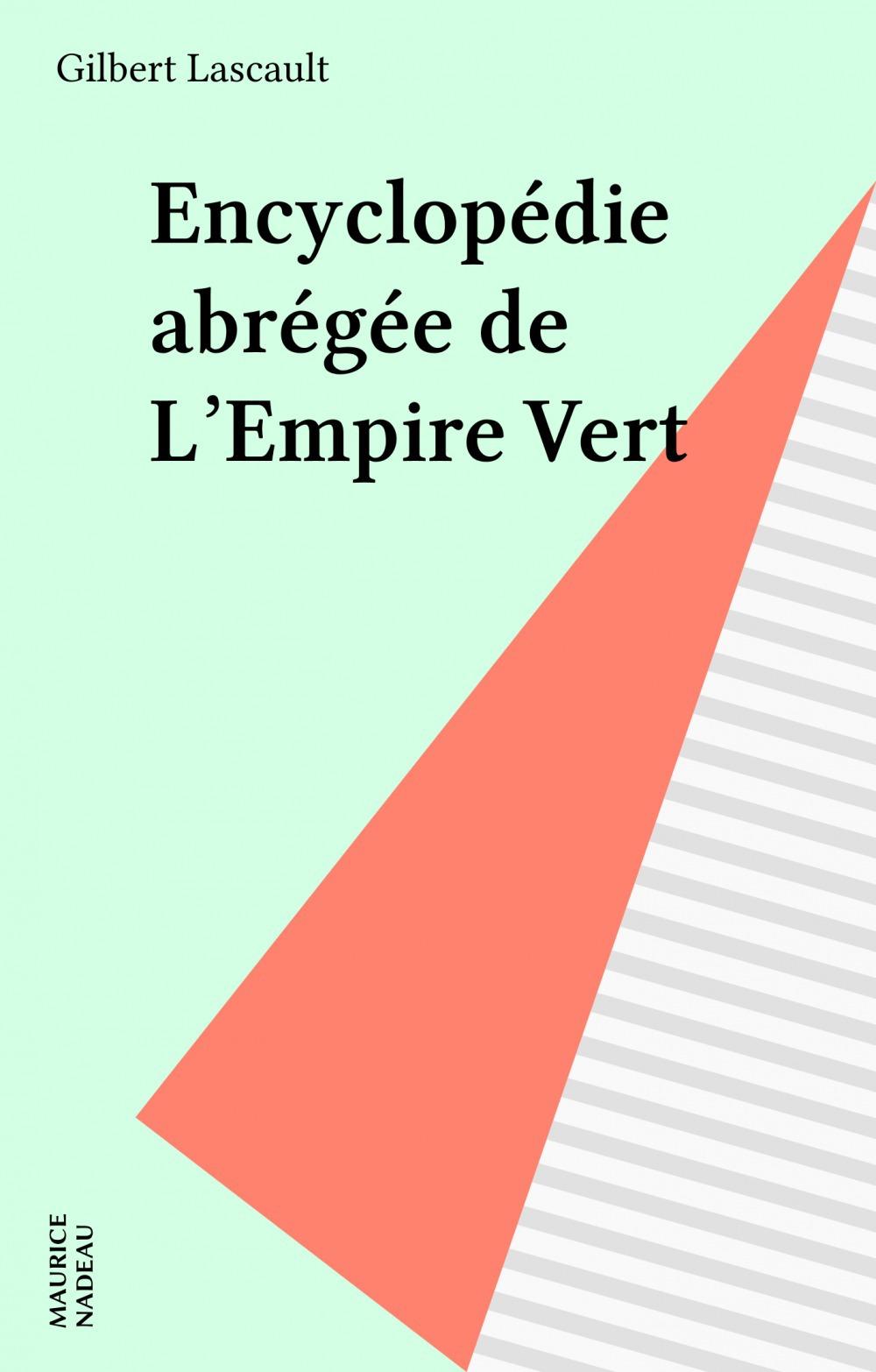 Encyclopédie abrégée de L'Empire Vert  - Gilbert Lascault