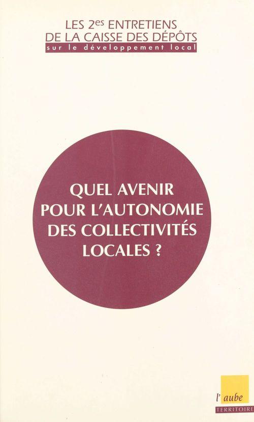 Quel avenir pour l'autonomie des collectivites locales