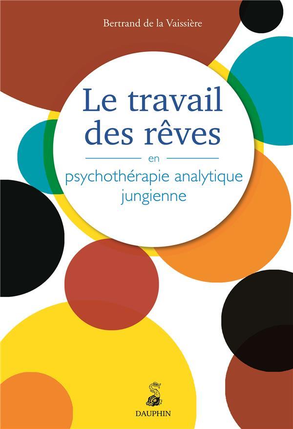 Le Travail Des Reves En Psychotherapie Analytique Jungienne