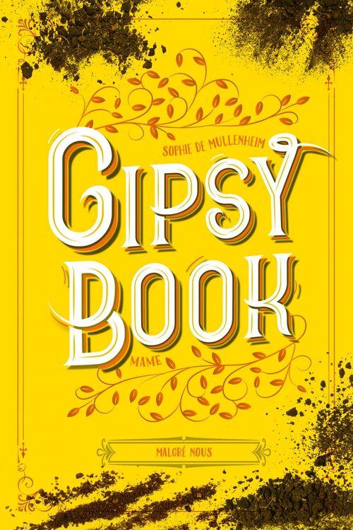 Gipsy book T.3 ; malgré nous