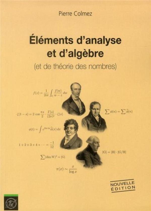 Elements d'analyse et d'algebre - (et de theorie des nombres)
