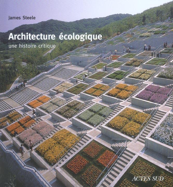 Architecture Ecologique ; Une Histoire Critique