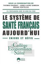 Vente Livre Numérique : Le système de santé français aujourd'hui : enjeux et défis