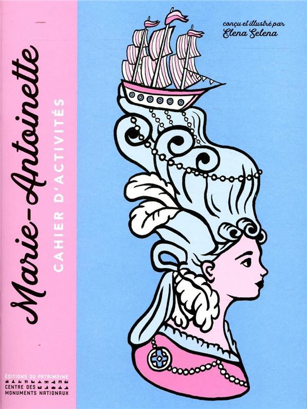 Marie-Antoinette ; cahier d'activités