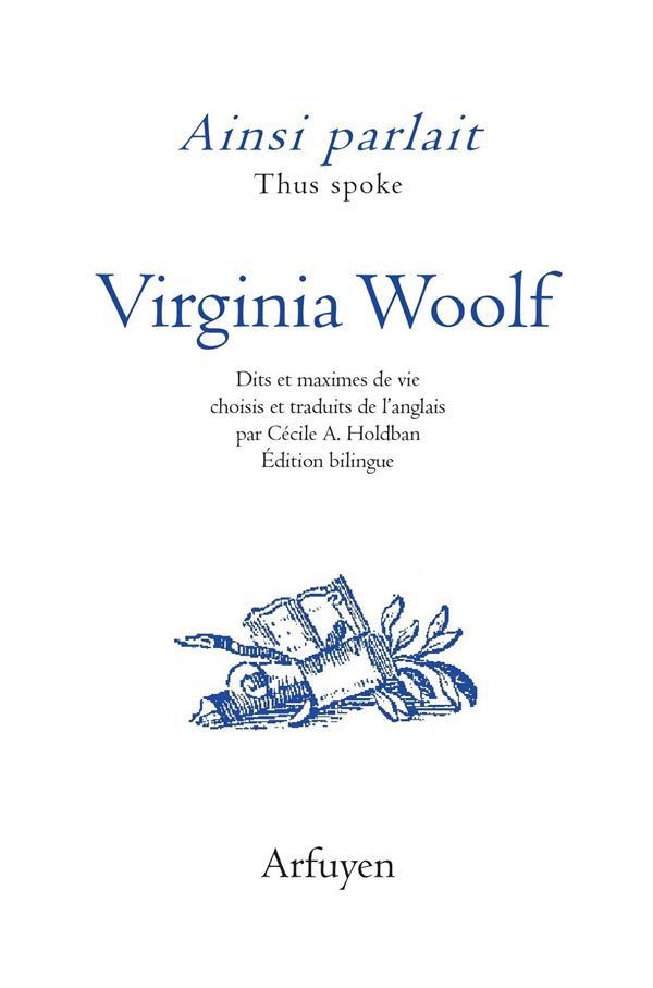 Ainsi parlait ; Virginia Woolf ; dits et maximes de vie