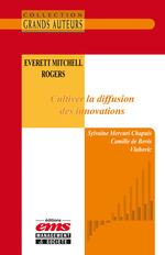 Everett Mitchell Rogers - Cultiver la diffusion des innovations  - Sylvaine Mercuri Chapuis - Camille de Bovis-Vlahovic