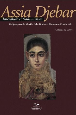 Assia Djebar ; littérature et transmission