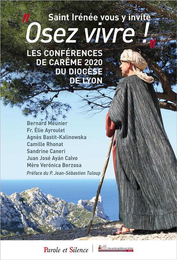 SAINT IRENEE VOUS Y INVITE : OSEZ VIVRE ! LES CONFERENCES DE CAREME DU DIOCESE DE LYON 2020