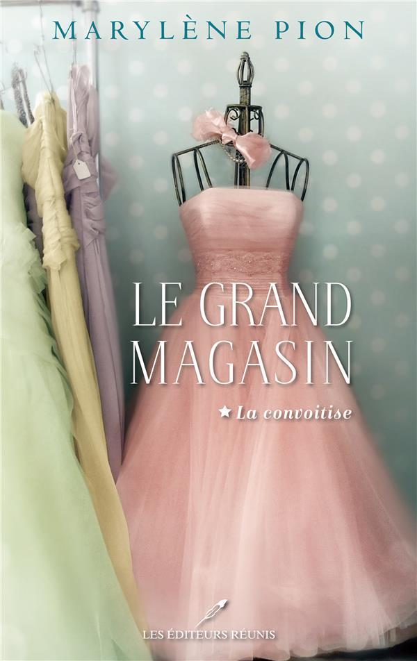 Le grand magasin t.1 ; la convoitise