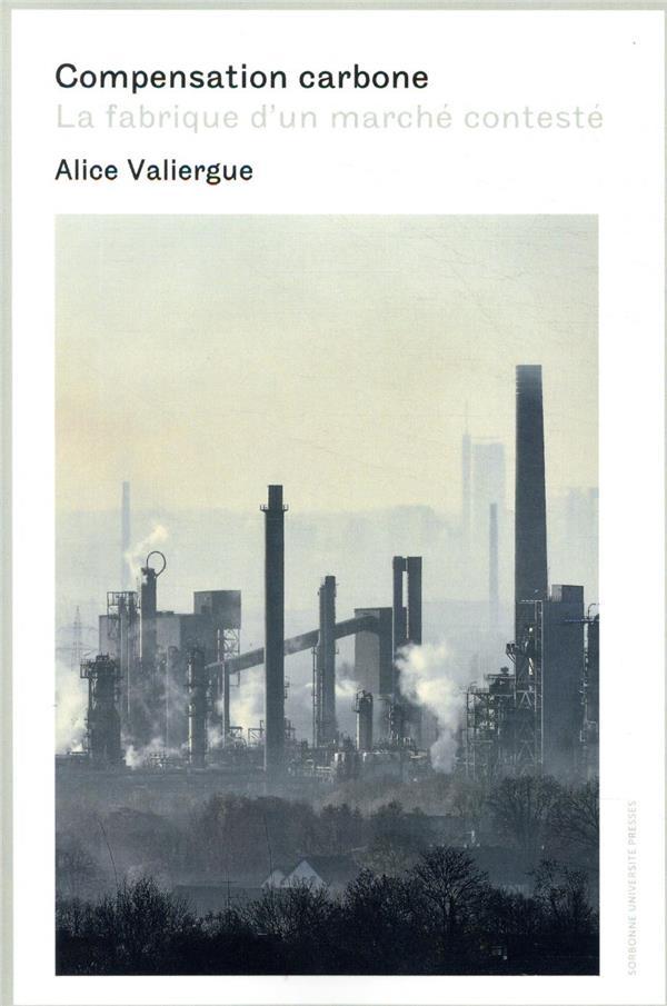 Compensation carbone ; la fabrique d'un marché contesté
