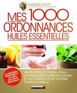 Vente EBooks : Mes 1000 ordonnances huiles essentielles  - Danièle Festy