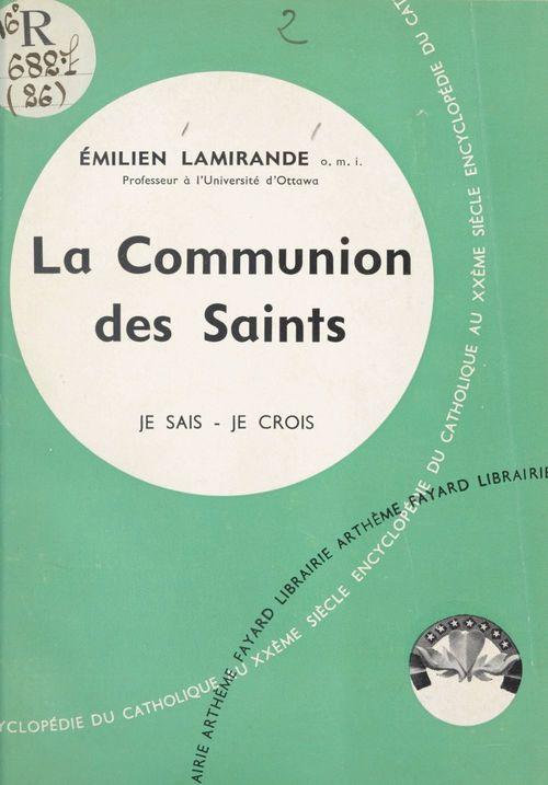 Les grandes vérités du Salut (2). La communion des saints