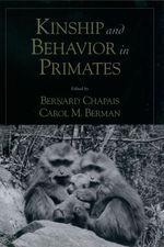 Kinship and Behavior in Primates  - Bernard Chapais