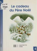 Le Cadeau du Père Noël  - Martine Géhin