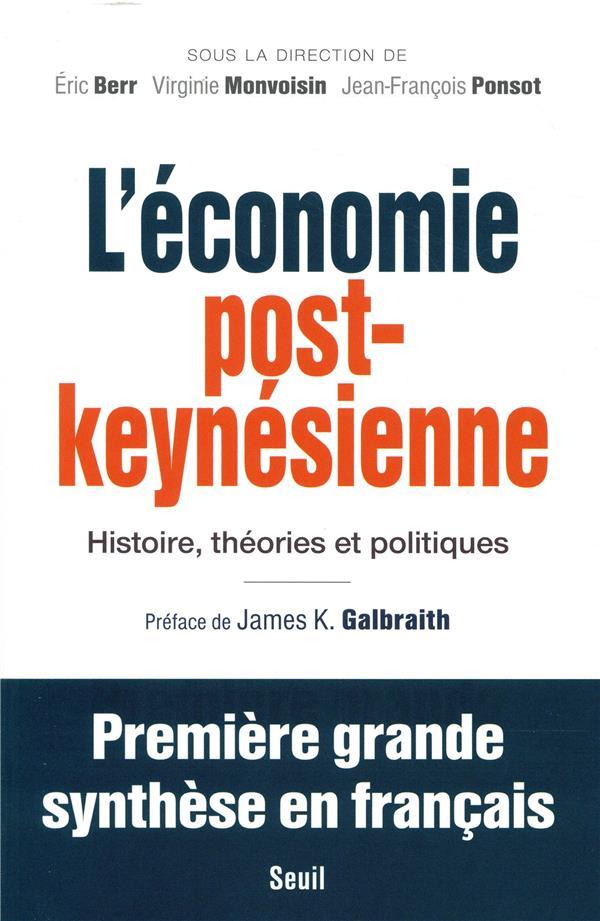 L'économie post-keynésienne ; histoire, théories et politiques
