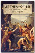 Les thermopyles ; la plus célèbre bataille de l'Antiquité