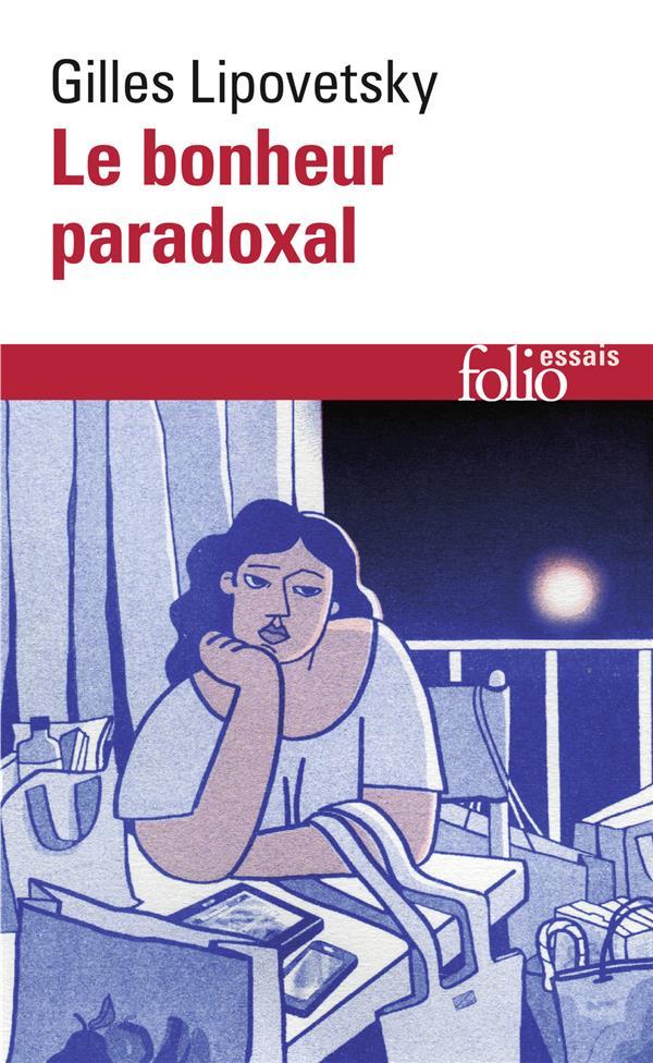 Le bonheur paradoxal ; essai sur la société d'hyperconsommation