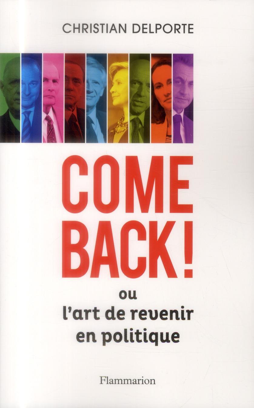 Comeback ! ou l'art de revenir en politique