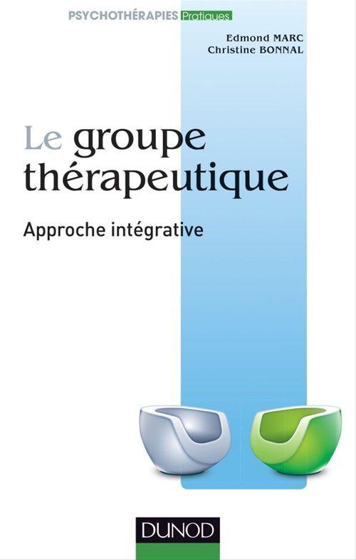 La pratique du groupe thérapeutique ; approche interactive
