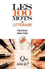 Vente EBooks : Les 100 mots du littéraire  - Paul ARON - Alain Viala