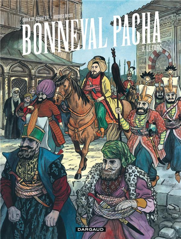 Bonneval Pacha t.3 ; le turc