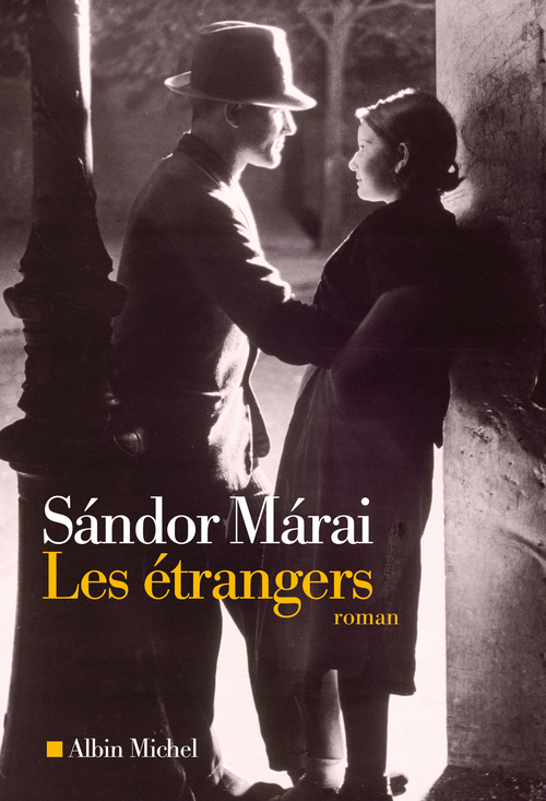 Les Etrangers  - Sándor Márai (1900-1989)