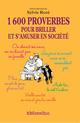 1600 proverbes pour briller et s'amuser en société  - Sylvie Rozé