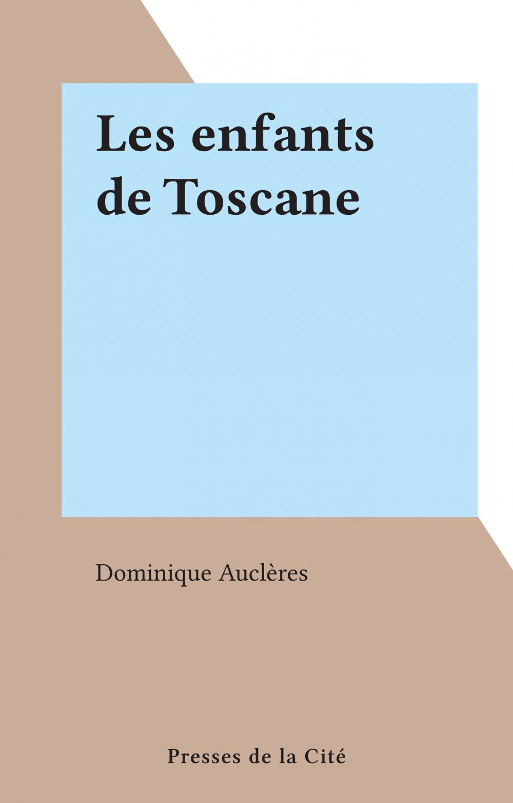 Les enfants de Toscane  - Dominique Auclères