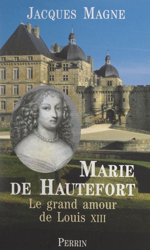 Marie de Hautefort  - Jacques Magne