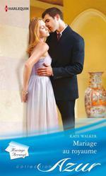 Vente EBooks : Mariage au royaume  - Kate Walker