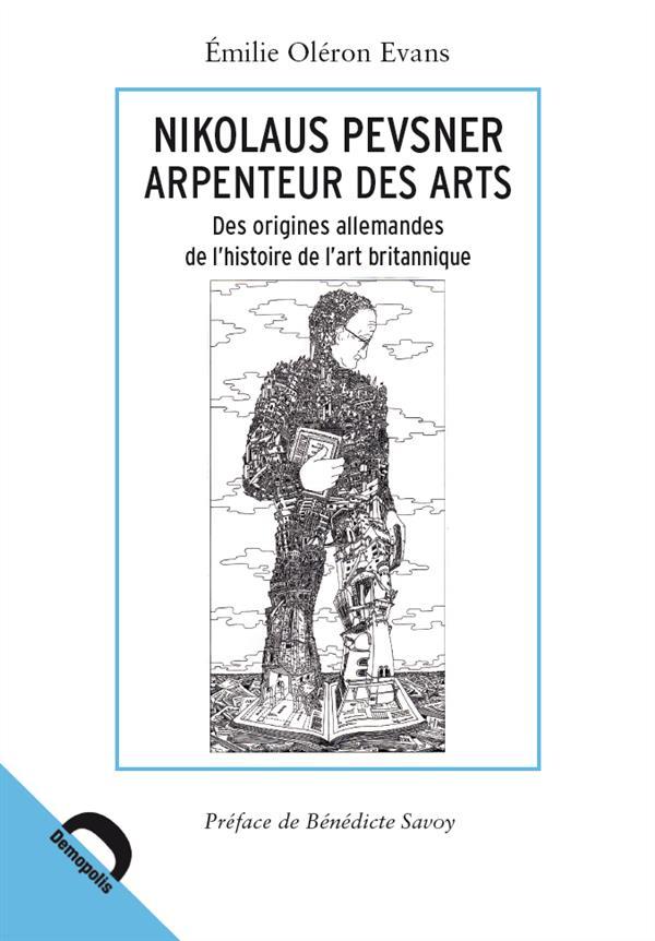 Nikolaus Pevsnner arpenteur de l'art ; des origines allemandes de l'histoire de l'art britannique